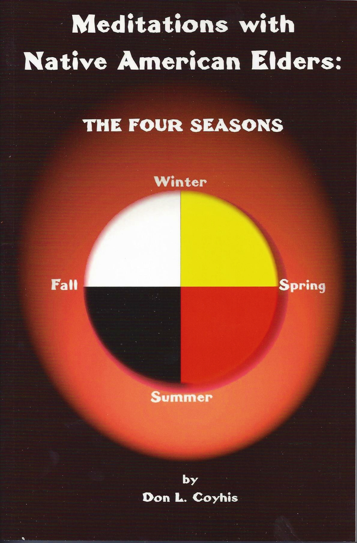Meditations with Native American Elders: The Four Seasons