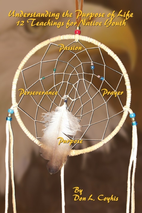 Understanding the Purpose of Life: 12 Teachings for Native Youth