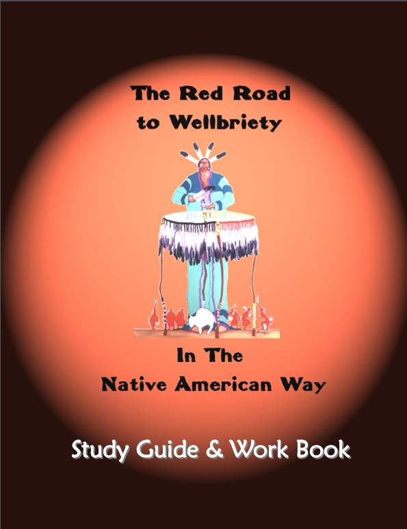 The Red Road to Wellbriety Study Guide and Workbook