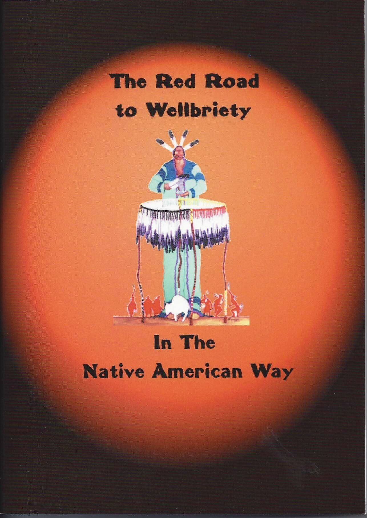 The Red Road to Wellbriety in the Native American Way